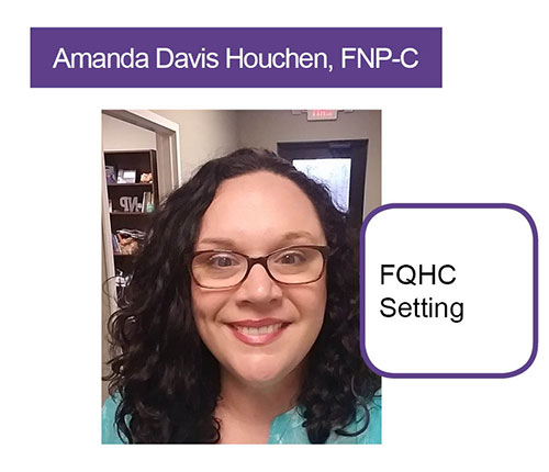 Amanda Davis Houchen FNP-C, FQHC Setting