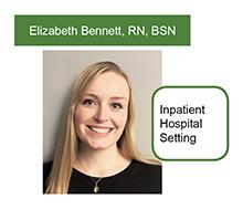 Elizabeth Bennett, RN, BSN, Inpatient Hospital Setting